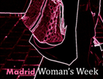 MADRID WOMAN'S WEEK